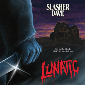 SLASHER DAVE Lunatic 7""