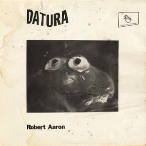 ROBERT AARON Datura / The Last Ten Minutes 2CD-R