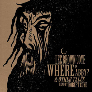 LEE BROWN COYE Where Is Abby? & Other Tales LP