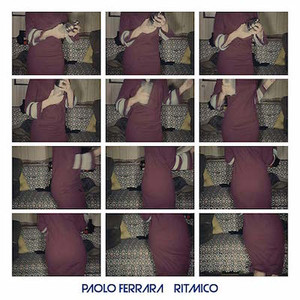 PAOLO FERRARA Ritmico + Le Film Trouvè - A Rhythmic Experience LP/DVD