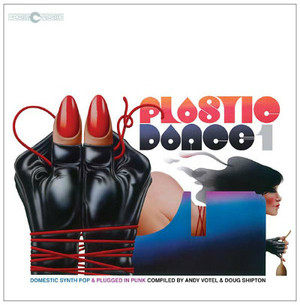 VA Plastic Dance 1: Domestic Synth Pop & Plugged in Punk Compiled by Andy Votel & Doug Shipton LP