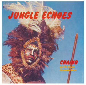 CHAINO AND HIS AFRICAN PERCUSSION SAFARI Jungle Echoes LP