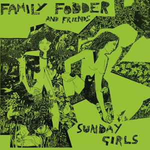 FAMILY FODDER Sunday Girls (Director's Cut) LP