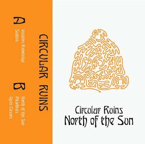 CIRCULAR RUINS North of the Sun CS