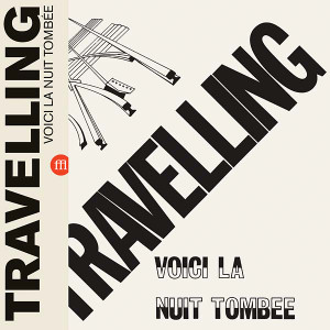TRAVELLING Voici la Nuit Tombée (Clear Yellow Vinyl) LP