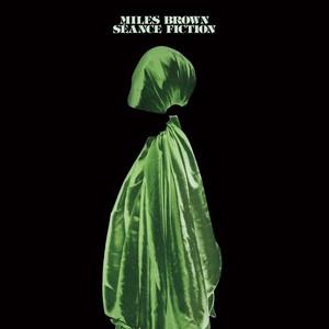 MILES BROWN Seance Fiction LP