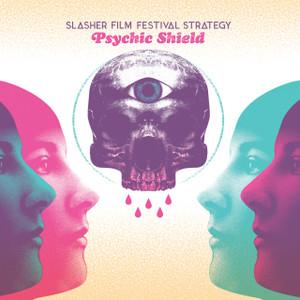 SLASHER FILM FESTIVAL STRATEGY Psychic Shield LP