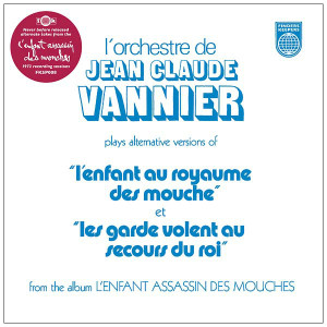 "JEAN-CLAUDE VANNIER L'Enfant Assassin des Mouches Alternate Takes 7"" RSD 2016"
