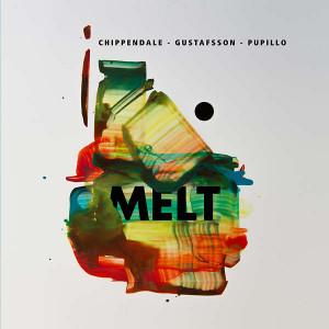 CHIPPENDALE/GUSTAFSSON/PUPILLO Melt LP