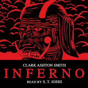 CLARK ASHTON SMITH: Inferno (Read By S.T. Joshi) 7""