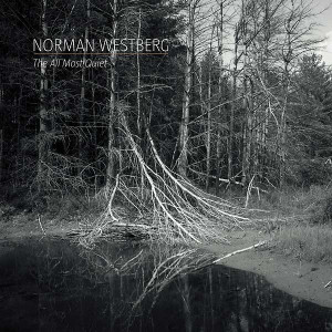 NORMAN WESTBERG: The All Most Quiet LP
