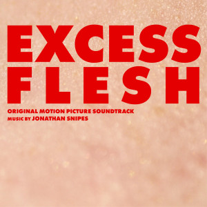 JONATHAN SNIPES: Excess Flesh (Original Motion Picture Soundtrack) CD