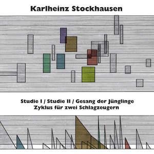 KARLHEINZ STOCKHAUSEN: Studie I & II, Gesang der Jünglinge, Zyklus für zwei Schlagzeugern LP