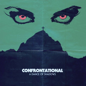 CONFRONTATIONAL: A Dance Of Shadows LP