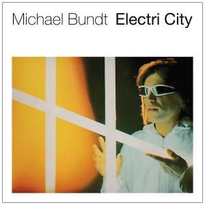 MICHAEL BUNDT: Electri City LP