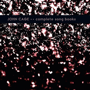JOHN CAGE: Complete Song Books 2LP