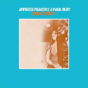 ANNETTE PEACOCK & PAUL BLEY: Dual Unity LP