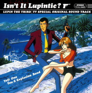 OHNO/YOU AND EXPLOSION BAND, YUJI: Isn't It Lupintic?: Lupin The Third TV Special (Original Soundtrack) LP