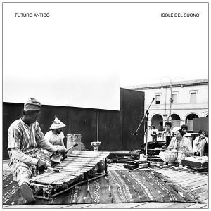 FUTURO ANTICO: Isole Del Suono LP