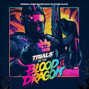 POWER GLOVE: Trials Of The Blood Dragon (Original Soundtrack) LP