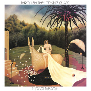 MIDORI TAKADA: Through The Looking Glass (Limited Audiophile Edition) 2x12""