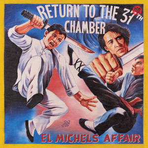 EL MICHELS AFFAIR: Return To The 37th Chamber LP