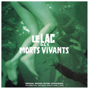 "DANIEL J. WHITE: Le Lac Des Morts Vivants (""Zombie Lake"") (The Original Motion Picture Soundtrack) (Modern) LP"