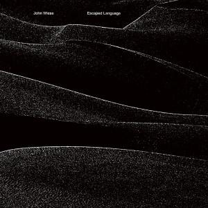 JOHN WIESE: Escaped Language LP