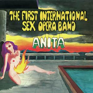 THE FIRST INTERNATIONAL SEX OPERA BAND: Anita LP