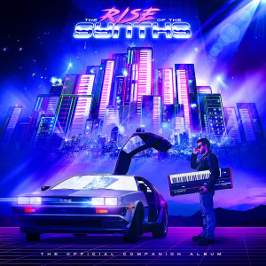 V/A: The Rise Of The Synths: The Official Companion Album 2LP