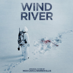 NICK CAVE & WARREN ELLIS: Wind River (Original Soundtrack/Score) LP