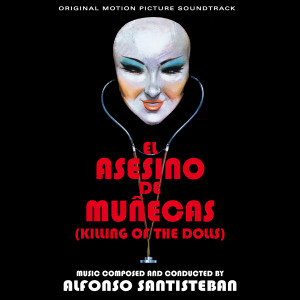ALFONSO SANTISTEBAN: Killing Of The Dolls (El Asesino De Munecas) / Necrophagus (El Descuartizador De Binbrook) CD