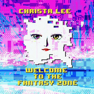 CHRISTA LEE: Welcome to the Fantasy Zone LP