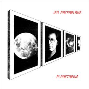 IAN MACFARLANE: Planetarium LP