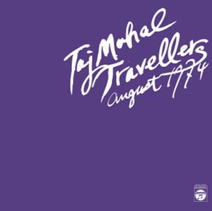 TAJ MAHAL TRAVELLERS: August 1974 2LP