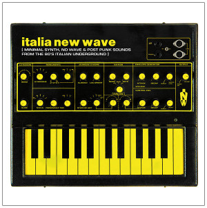 V/A: Italia New Wave: Minimal Synth, No Wave, & Post Punk Sounds From The '80s Italian Underground LP