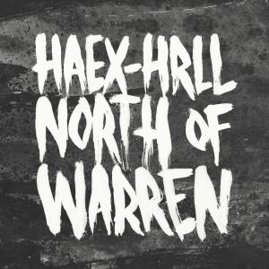 "HAEX-HRLL: North Of Warren EP 12"""