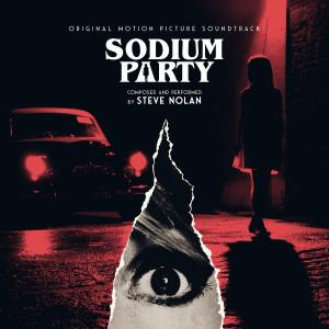 STEVE NOLAN: Sodium Party (2018 Re-master) LP
