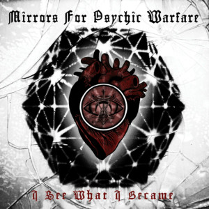 MIRRORS FOR PSYCHIC WARFARE: I See What I Became LP