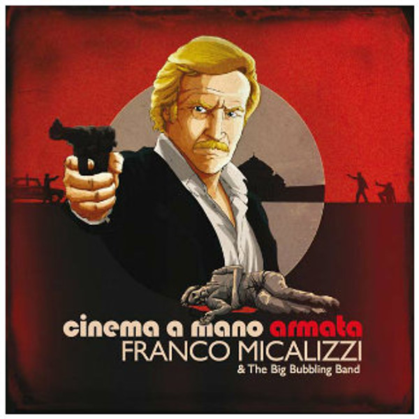 FRANCO MICALIZZI & THE BIG BUBBLING BAND Cinema a Mano Armata LP