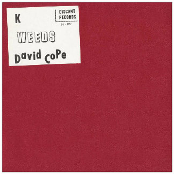 DAVID COPE K • Weeds CD-R
