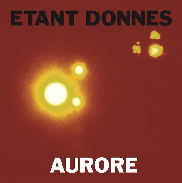 ETANT DONNES Aurore LP