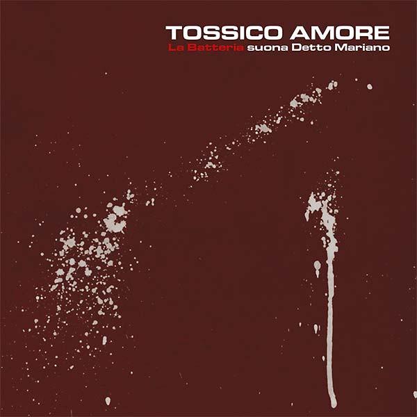 LA BATTERIA: Tossico Amore LP