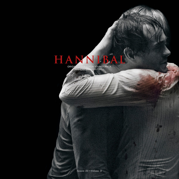 BRIAN REITZELL: Hannibal Season 3 Volume 2 (Original Soundtrack) 2LP