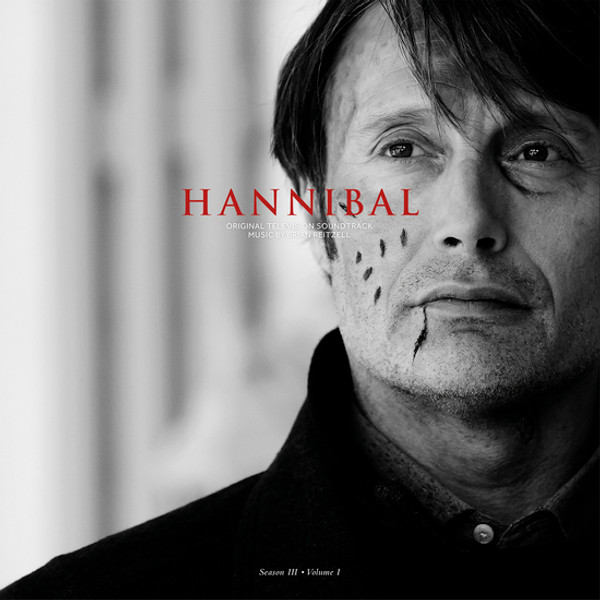 BRIAN REITZELL: Hannibal Season 3 Volume 1 (Original Soundtrack) 2LP