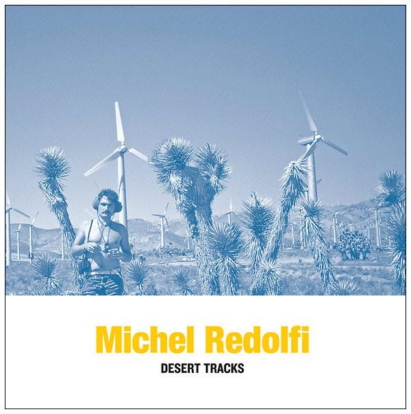 MICHEL REDOLFI: Desert Tracks LP