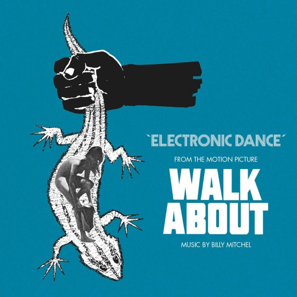 """BILLY MITCHELL: Electronic Dance (From The 1971 Walkabout Soundtrack) 7"""""""