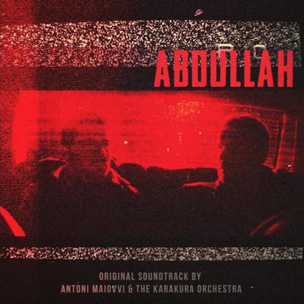 ANTON MAIOVVI & THE KARAKURA: Abdullah (Original Score) LP+DVD