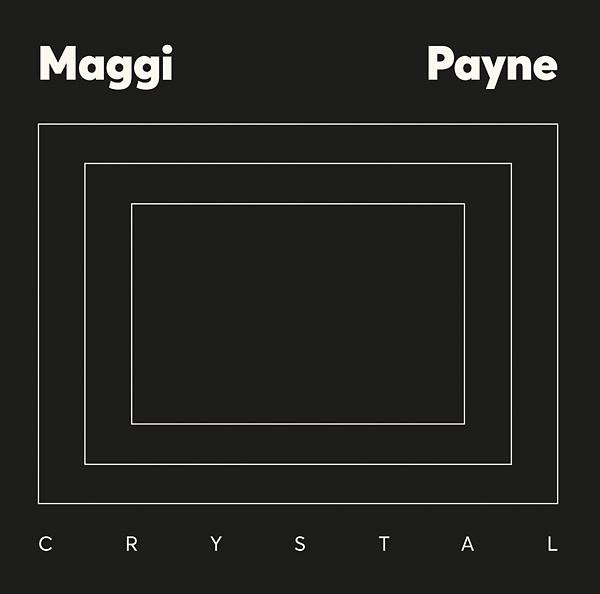 MAGGI PAYNE: Crystal LP