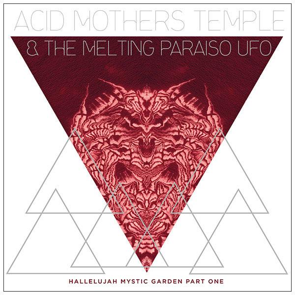 ACID MOTHERS TEMPLE & THE MELTING PARAISO U.F.O.: Hallelujah Mystic Garden Part 1 LP